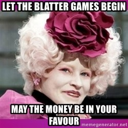 hunger games effie - let the blatter games begin may the money be in your favour