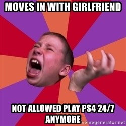 Sasha Hater2 - Moves in with girlfriend Not allowed play ps4 24/7 anymore