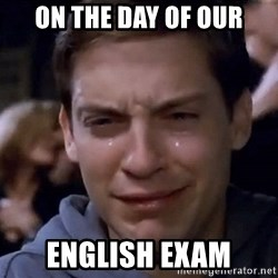 Crying Tobey Maguire1 - On the day of our english exam
