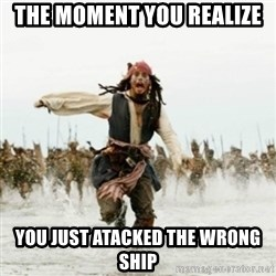 Jack Sparrow Running - The moment you realize You just atacked the wrong ship