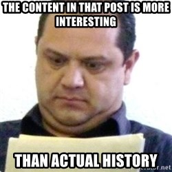 dubious history teacher - The content in that post is more interesting than actual history