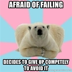 Perfection Polar Bear - afraid of failing decides to give up competely to avoid it