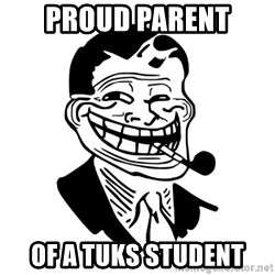 Troll Dad - Proud parent  of a TUKS student