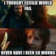 Never Have I Been So Wrong - i thought cecilie would fail never have i been so worng