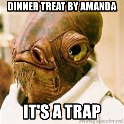 Its A Trap - dinner treat by Amanda IT'S A TRAP