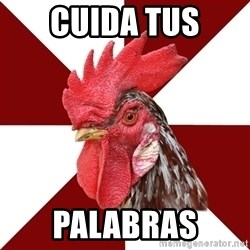 Roleplaying Rooster - cuida tus palabras