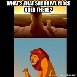 Lion King Shadowy Place - what's that shadowy place over there?