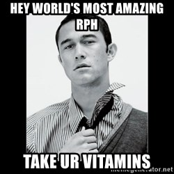 Hey Girl (Joseph Gordon-Levitt) - HEY WORLD'S MOST AMAZING RPH TAKE UR VITAMINS