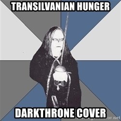 Black Metal Sword Kid - transilvanian hunger darkthrone cover