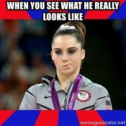 Mckayla Maroney Does Not Approve - When you see what he really looks like