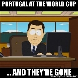 and they're gone - Portugal at the world cup ... And they're gone