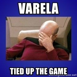 Picard facepalm  - Varela tied up the game