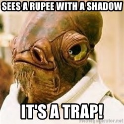 Its A Trap - Sees a rupee with a shadow It's a trap!