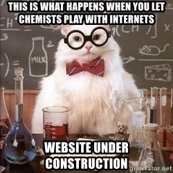 Chemistry Cat - This is what happens when you let chemists play with internets website under construction