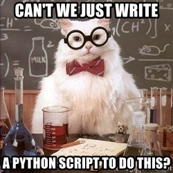 Chemistry Cat - CAn't We just WrITE A PYTHON SCRIPT To DO ThIS?