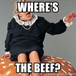 where's the beef  - Where's the beef?