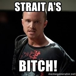 Jesse Pinkman says Bitch - Strait A's Bitch!