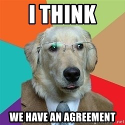 Business Dog - I think We have an agreement