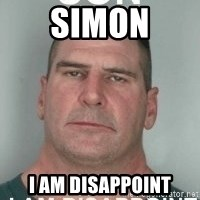 son i am disappoint - simon i am disappoint