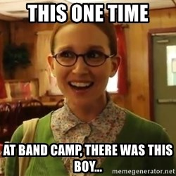 Sexually Oblivious Female - this one time at band camp, there was this boy...