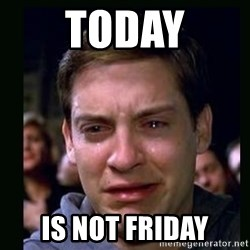 crying peter parker - Today is not friday