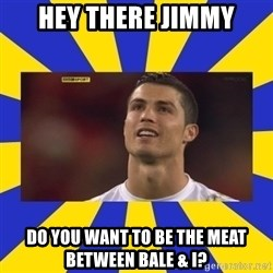 CRISTIANO RONALDO INYUSTISIA - Hey there Jimmy Do you want to be the meat between Bale & I?