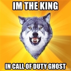 Courage Wolf - im the king in call of duty ghost