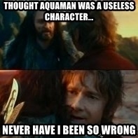 Never Have I Been So Wrong - Thought Aquaman was a useless character...  never have I been so wrong