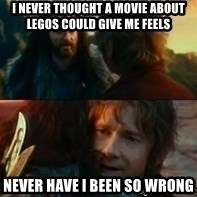 Never Have I Been So Wrong - I never thought a movie about Legos could give me feels Never have I been so wrong