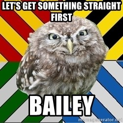 JEALOUS POTTEROMAN - Let's get something straight first  Bailey