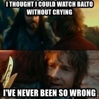 Never Have I Been So Wrong - I thought I could watch Balto without crying  I've never been so wrong