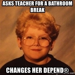 60 Year-Old Girl - ASKS TEACHER FOR A BATHROOM BREAK CHANGES HER Depend®