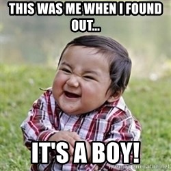 evil toddler kid2 - This was me when I found out... It's a boy!