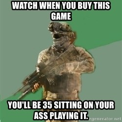 philosoraptor call of duty - watch when you buy this game you'll be 35 sitting on your ass playing it.
