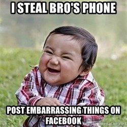 evil toddler kid2 - I steal Bro's phone post embarrassing things on Facebook