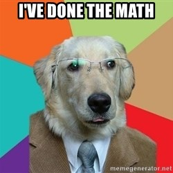Business Dog - I've done the math