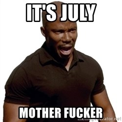 Doakes SURPRISE - It's July Mother Fucker