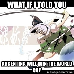 troll face - What if I told you ARGENTINA will win the World Cup