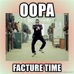 psy gangnam style meme - oopa  facture time