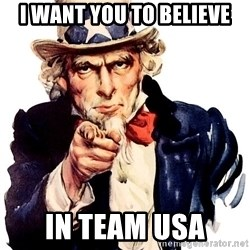 Uncle Sam Point - I WANT YOU TO BELIEVE IN TEAM USA