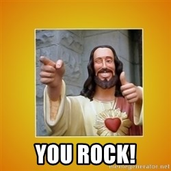 Buddy Christ -  YOU ROCK!