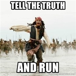 Jack Sparrow Running - tell the truth and run
