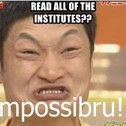 Impossibru Guy - Read all of the institutes??