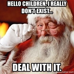 Capitalist Santa - Hello children, I really don't exist... deal with it.