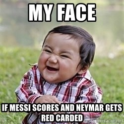 evil toddler kid2 - MY FACE IF MESSI SCORES AND NEYMAR GETS RED CARDED
