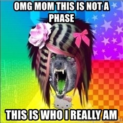 Scene Wolf - omg mom this is not a phase this is who i really am