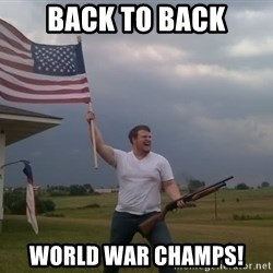 american flag shotgun guy - BACK to BACK WORLD WAR CHAMPS!