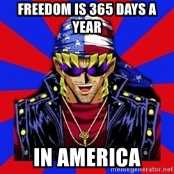 bandit keith - FREEDOM IS 365 DAYS A YEAR IN AMERICA