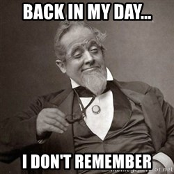 1889 [10] guy - Back in my day... I don't remember