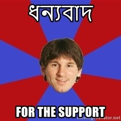 Messiya - ধন্যবাদ For the support